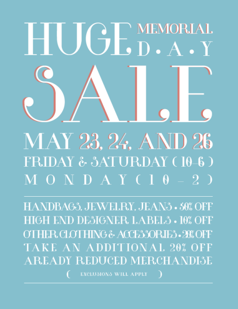 Come spend memorial day with us and shop our huge storewide sale! MAY 23, 24 & 26!